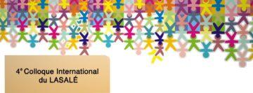 """4ème colloque international du LASALÉ*: """"Causes communes pour une communauté éducative durable"""""""